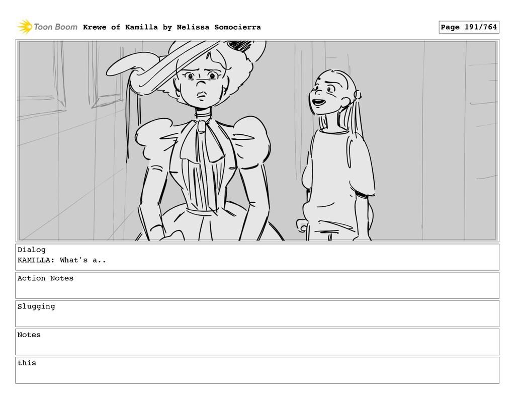 Dialog KAMILLA: What's a.. Action Notes Sluggin...
