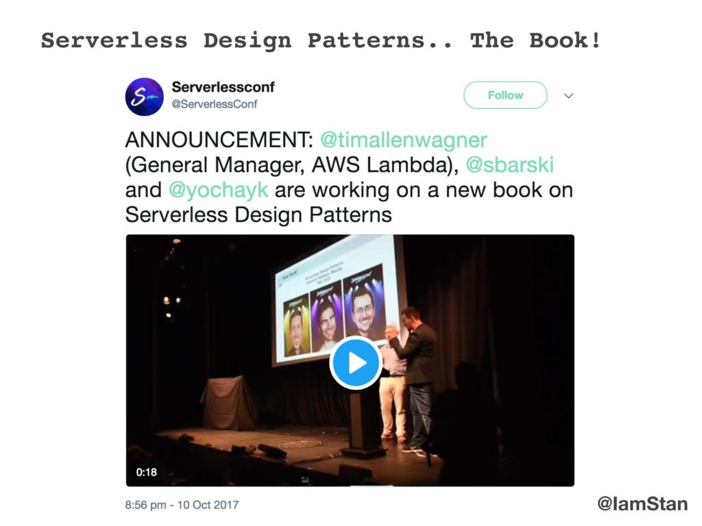 @IamStan Serverless Design Patterns.. The Book!
