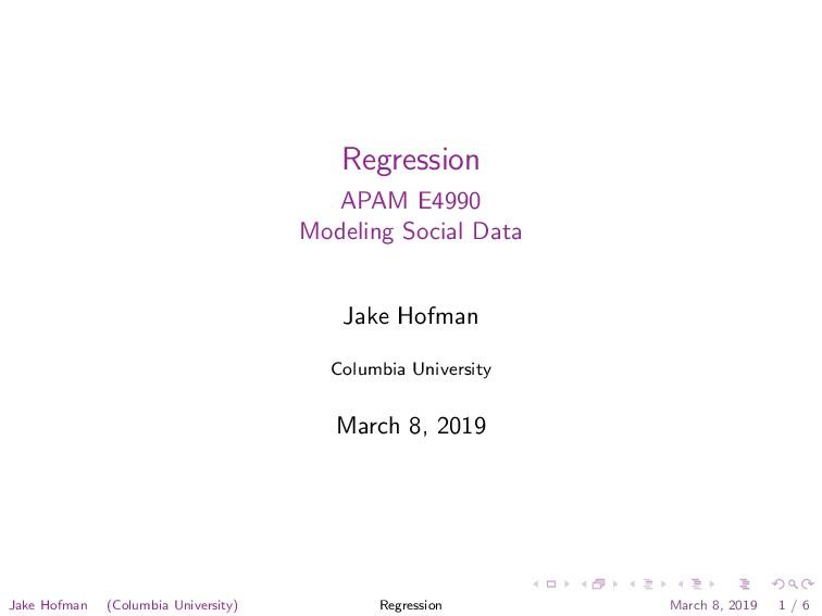 Regression APAM E4990 Modeling Social Data Jake...