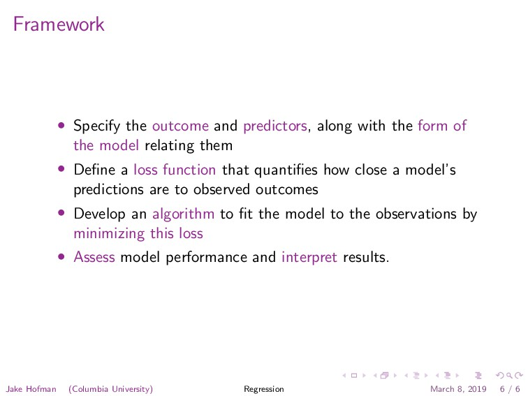Framework • Specify the outcome and predictors,...