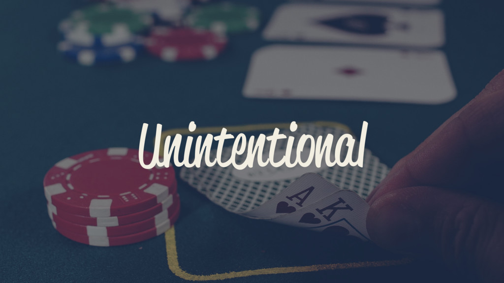 Unintentional