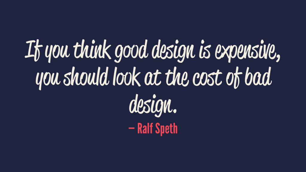 If you think good design is expensive, you shou...