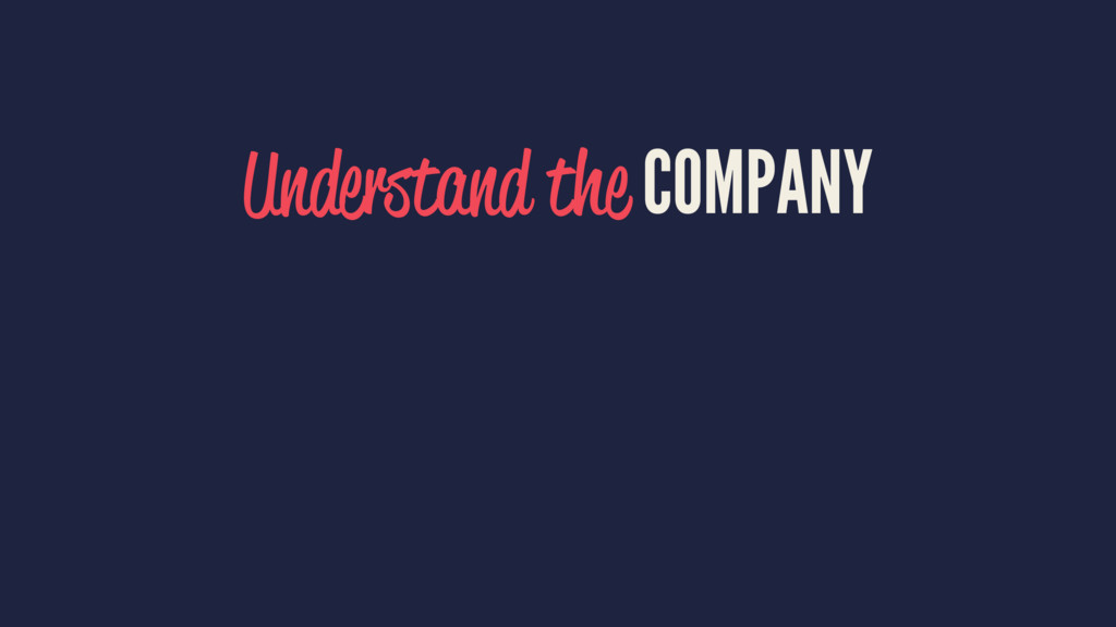 Understand the COMPANY