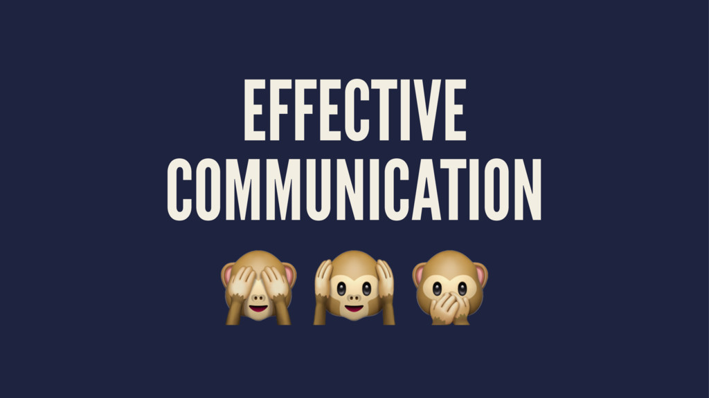 "EFFECTIVE COMMUNICATION ! "" #"