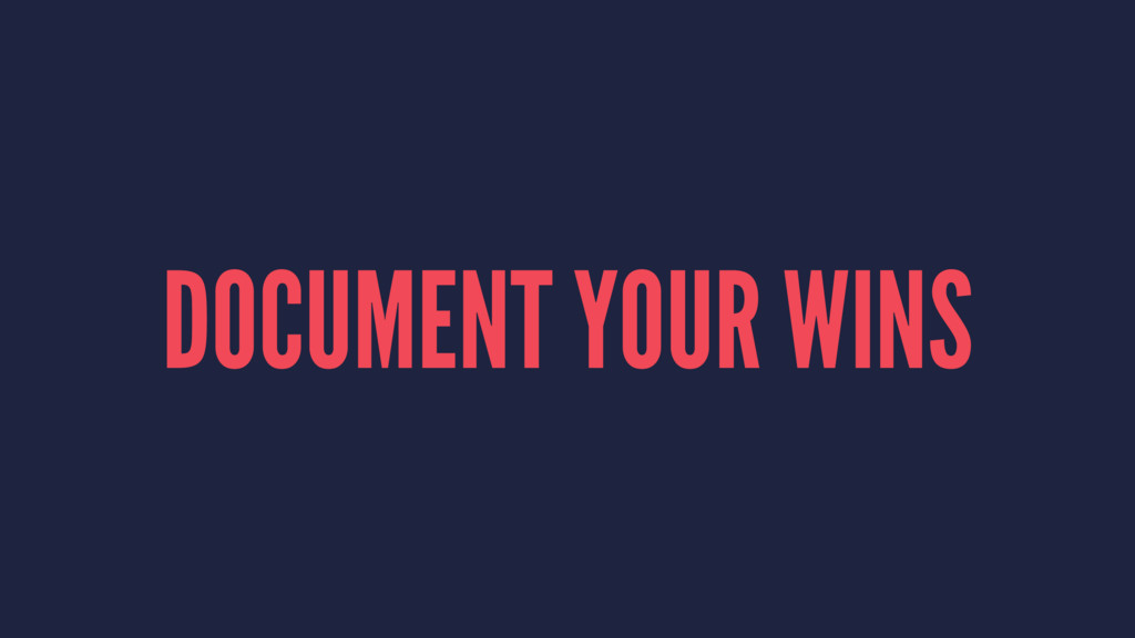 DOCUMENT YOUR WINS