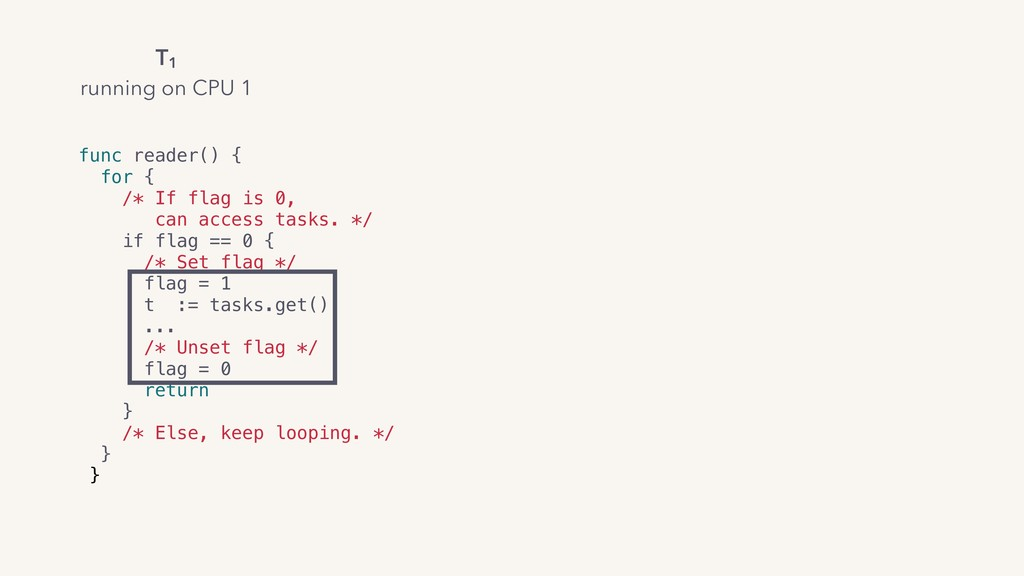 func reader() { for { /* If flag is 0, can acc...