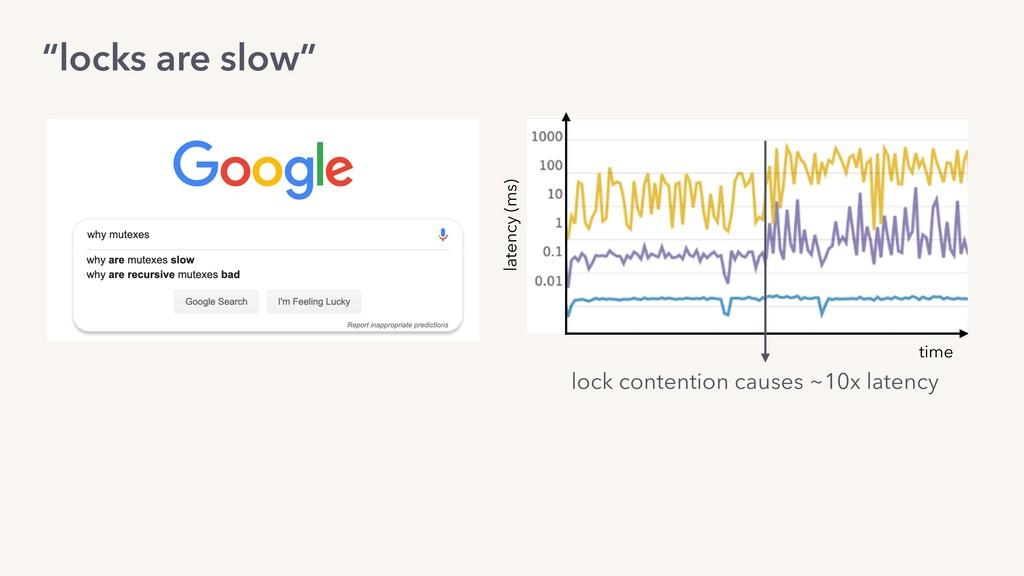 """locks are slow"" lock contention causes ~10x la..."