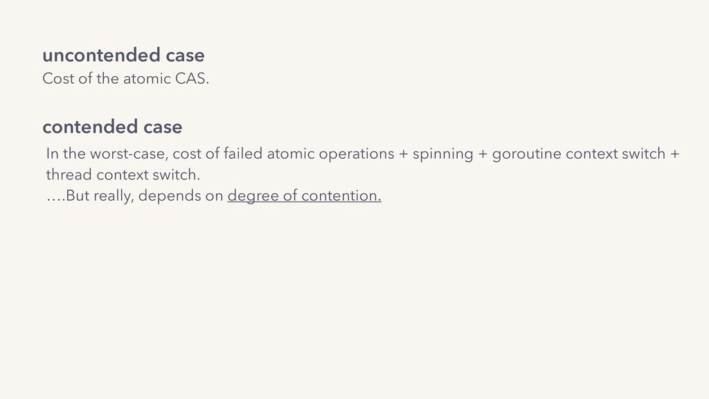 uncontended case Cost of the atomic CAS. conte...