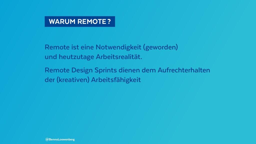 WARUM REMOTE? Remote ist eine Notwendigkeit...