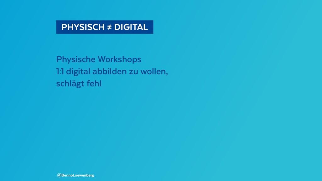 PHYSISCH ≠ DIGITAL Physische Workshops 1:1 d...