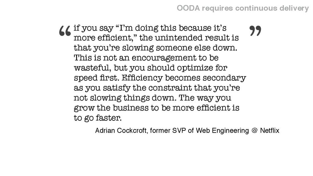 OODA requires continuous delivery Adrian Cockcr...