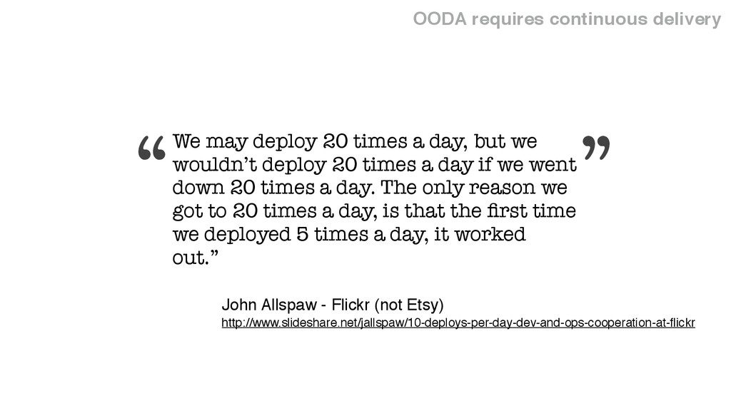 OODA requires continuous delivery http://www.sl...