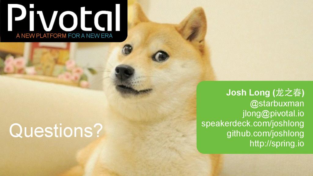 Questions? A NEW PLATFORM FOR A NEW ERA Josh Lo...