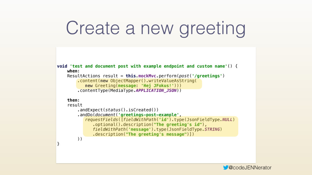 @codeJENNerator Create a new greeting void 'tes...