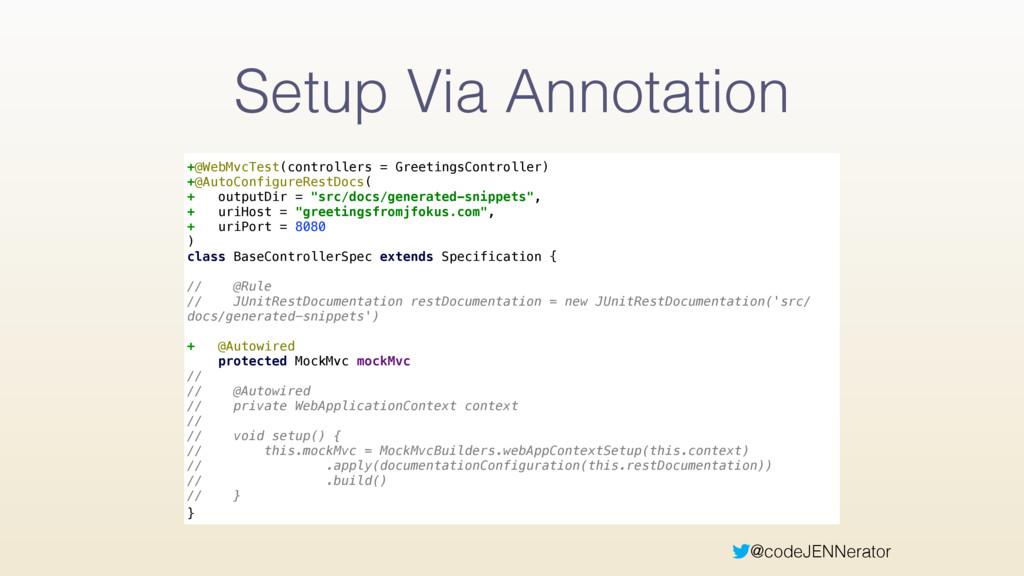 @codeJENNerator Setup Via Annotation  +@WebMvc...
