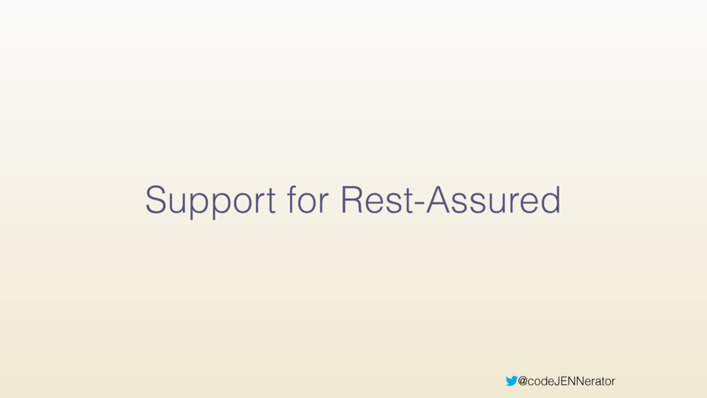 @codeJENNerator Support for Rest-Assured