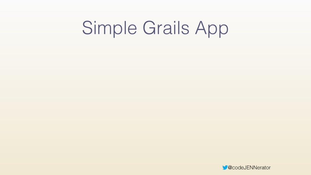 @codeJENNerator Simple Grails App