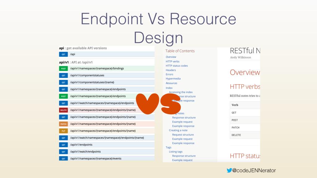 @codeJENNerator Endpoint Vs Resource Design VS