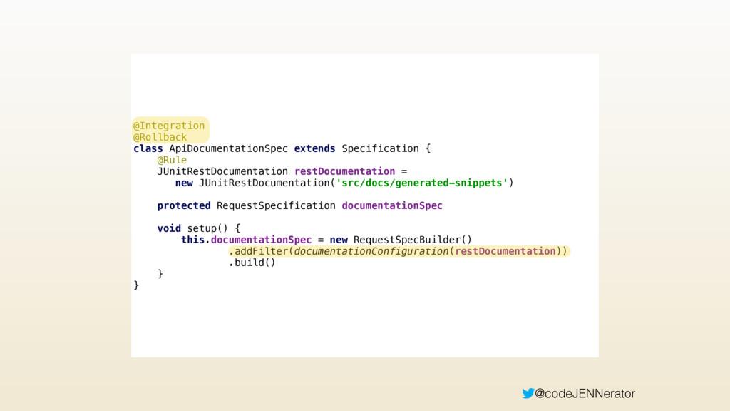 @codeJENNerator @Integration @Rollback class ...