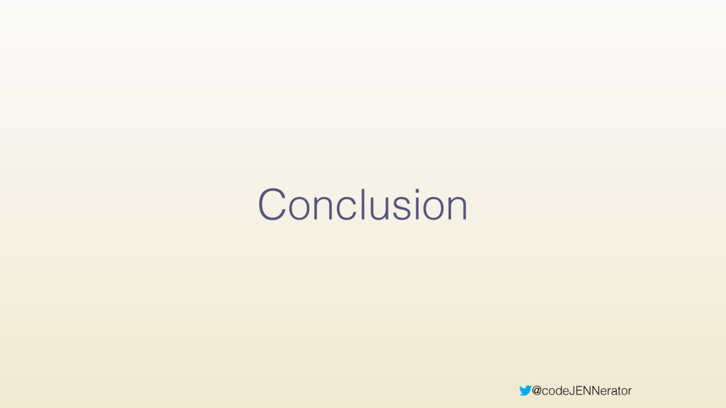 @codeJENNerator Conclusion