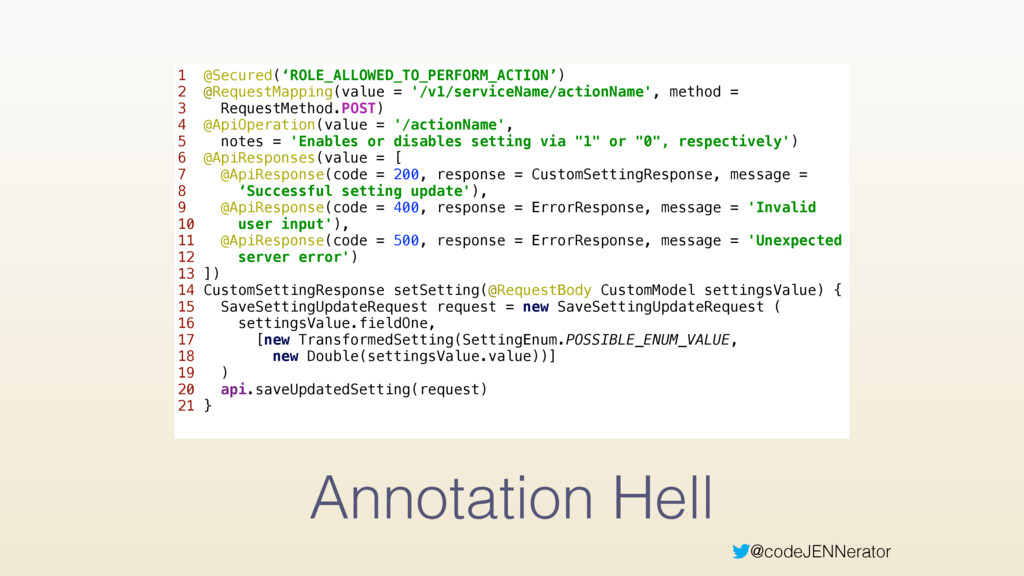 @codeJENNerator Annotation Hell 1 @Secured('ROL...