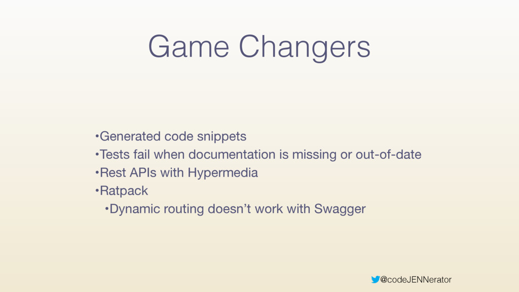 @codeJENNerator Game Changers •Generated code s...