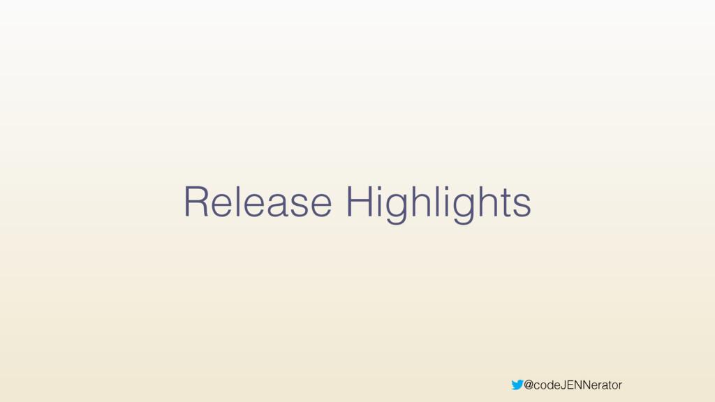 @codeJENNerator Release Highlights
