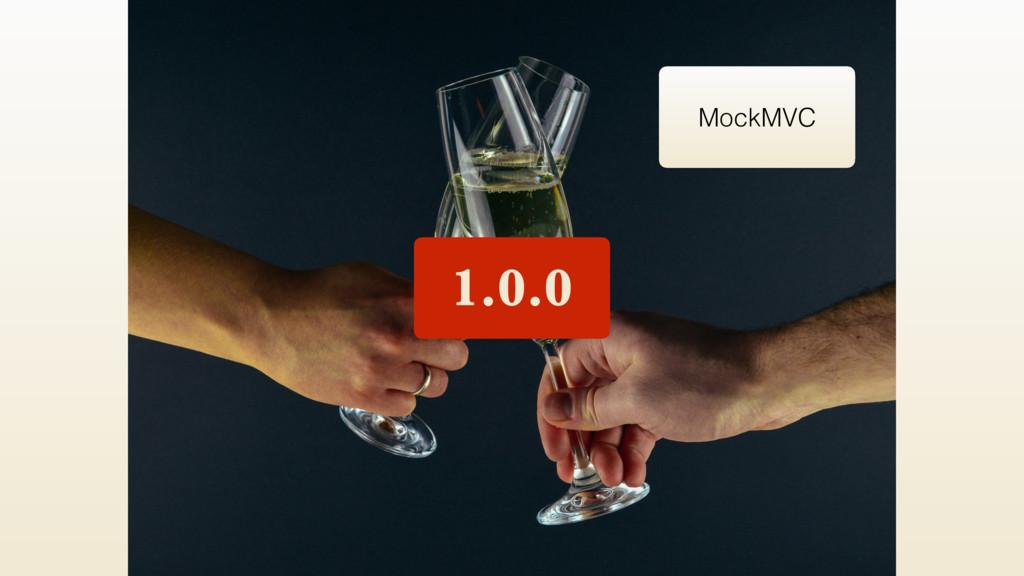 1.0.0 MockMVC