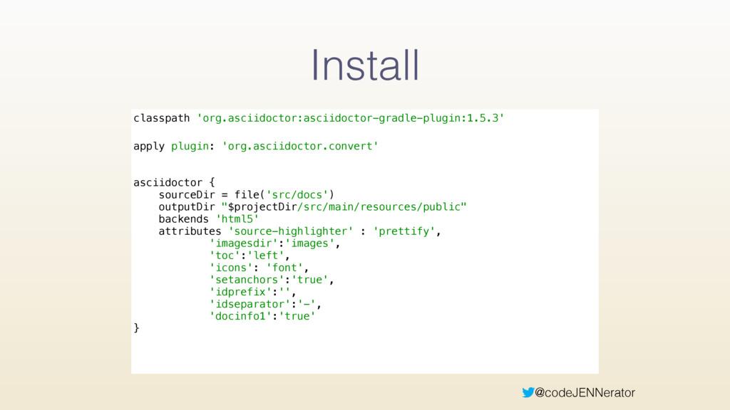 @codeJENNerator Install classpath 'org.asciidoc...