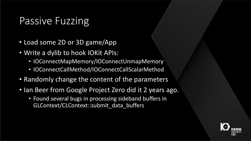 Passive Fuzzing • Load some 2D or 3D game/App •...