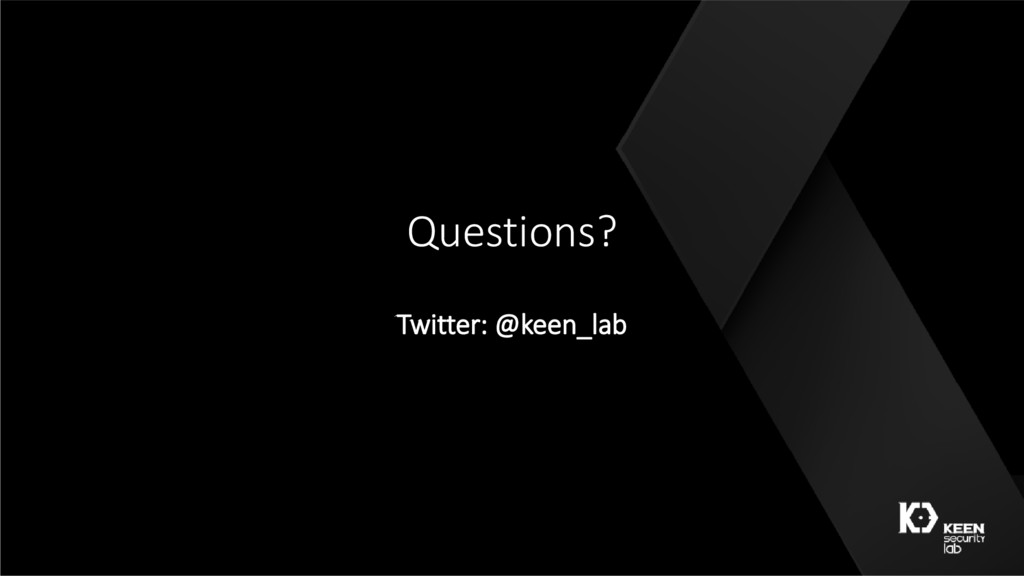 Questions? Twitter: @keen_lab