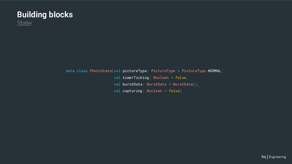 Building blocks State data class PhotoState(val...