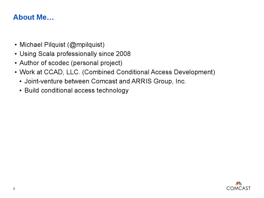 About Me… • Michael Pilquist (@mpilquist) • Usi...