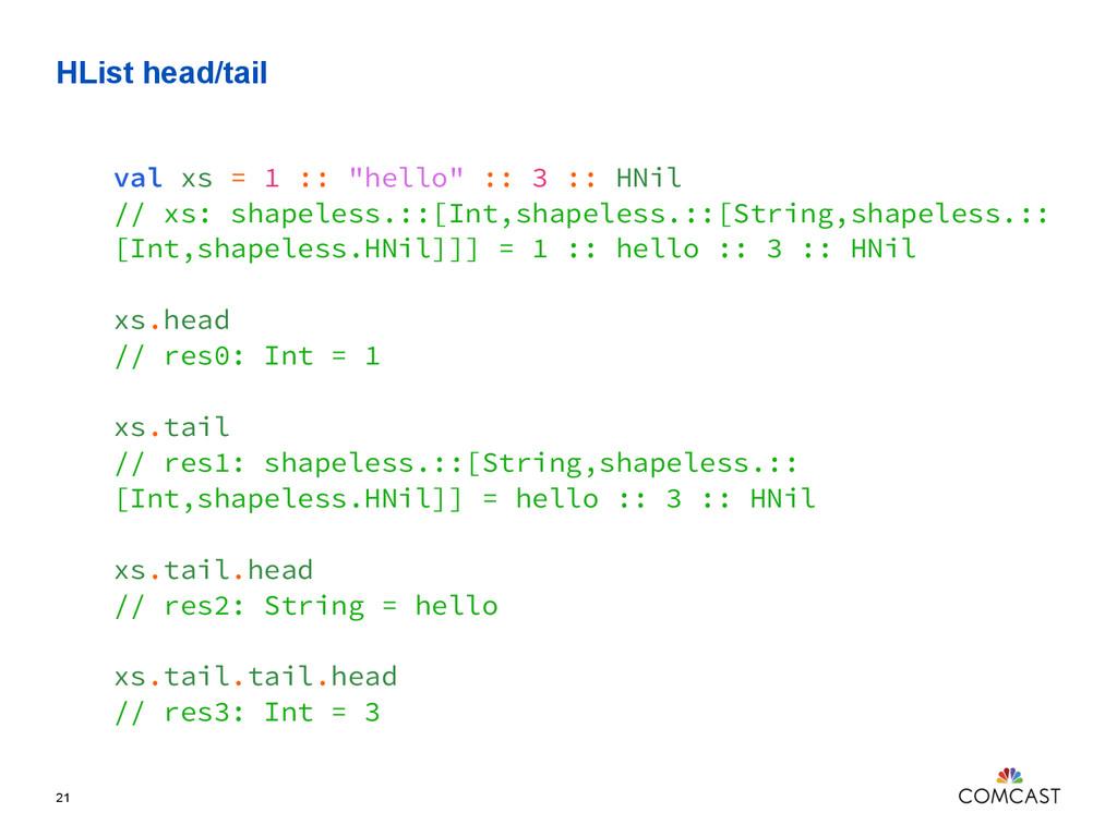 "HList head/tail 21 val xs = 1 :: ""hello"" :: 3 :..."