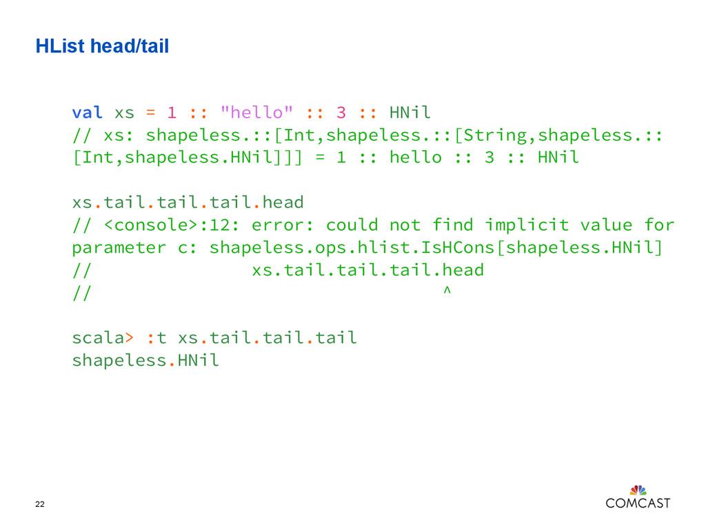 "HList head/tail 22 val xs = 1 :: ""hello"" :: 3 :..."
