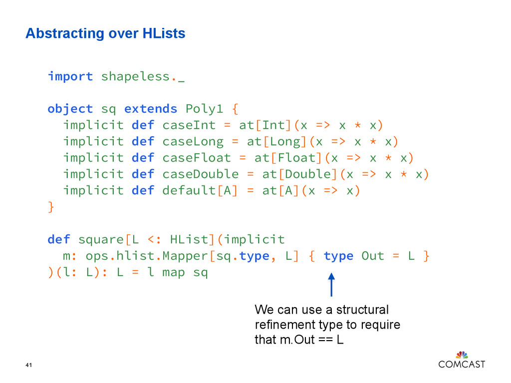 Abstracting over HLists 41 import shapeless._ o...