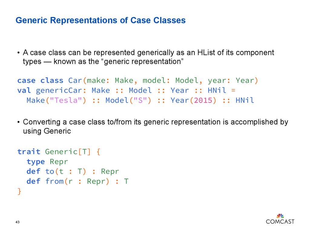 Generic Representations of Case Classes 43 • A ...