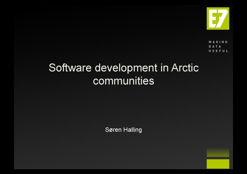 Software development in Arctic communities Søre...