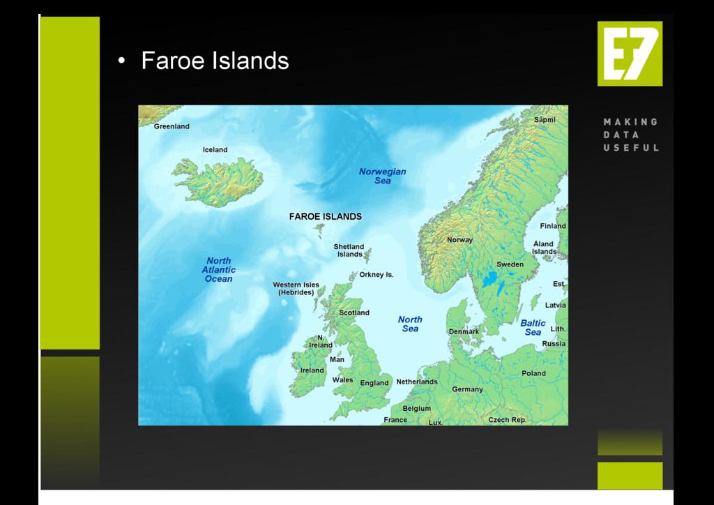 • Faroe Islands