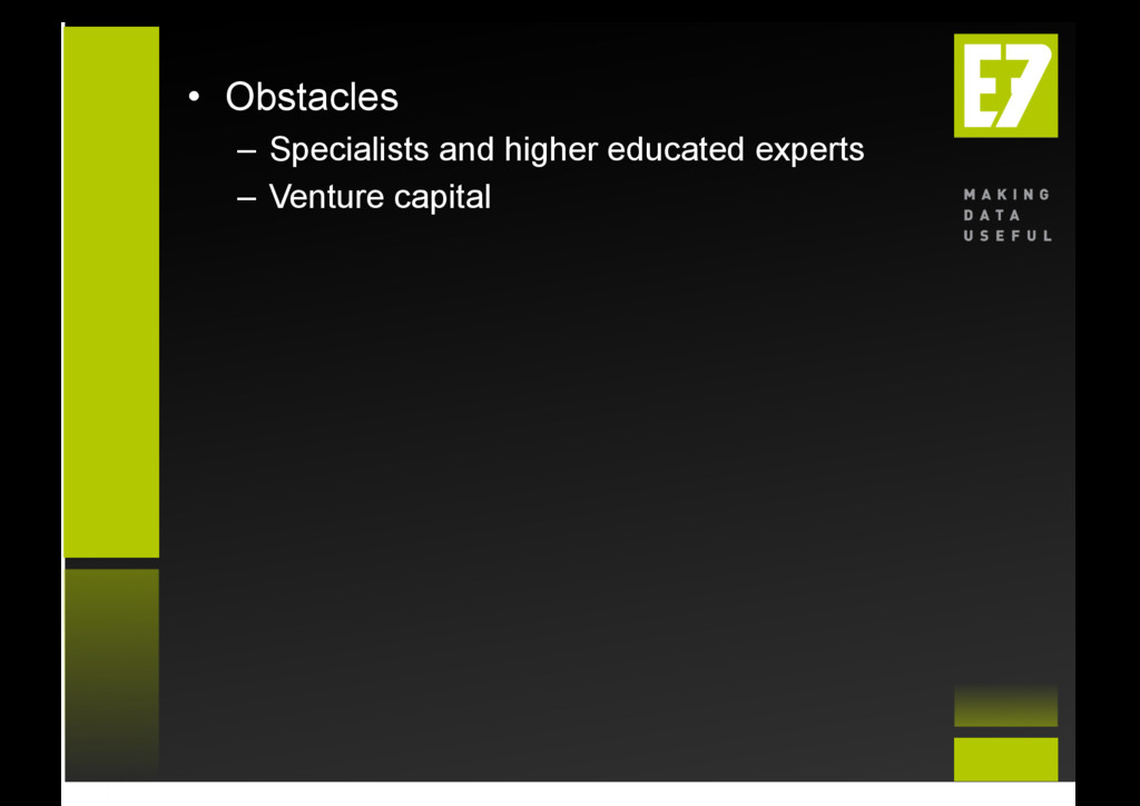 • Obstacles – Specialists and higher educated...
