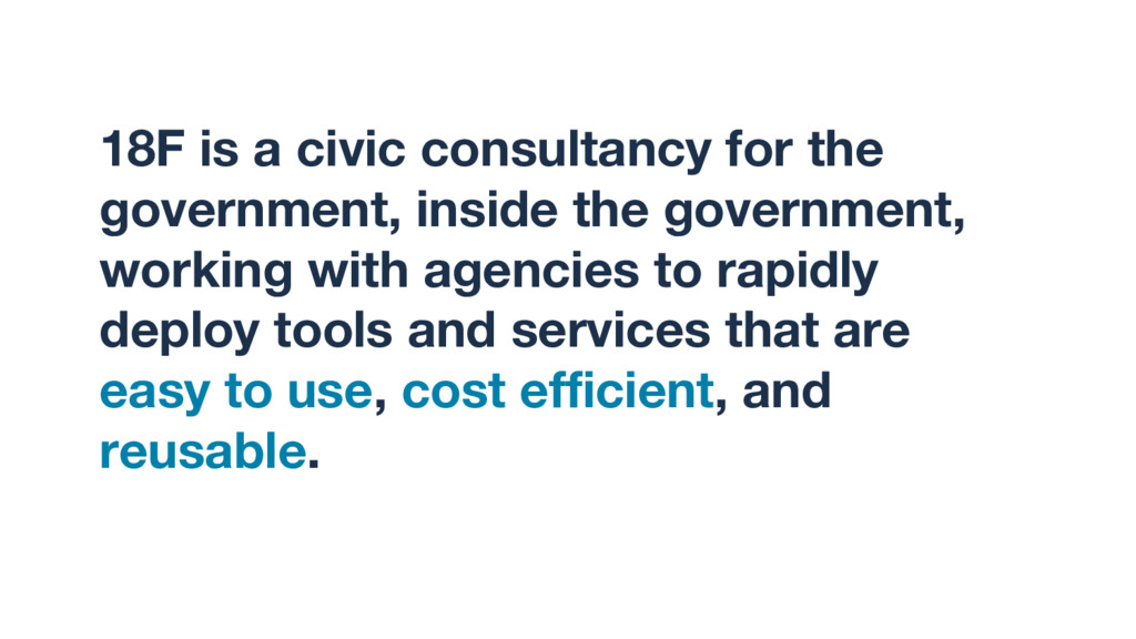 18F is a civic consultancy for the government, ...