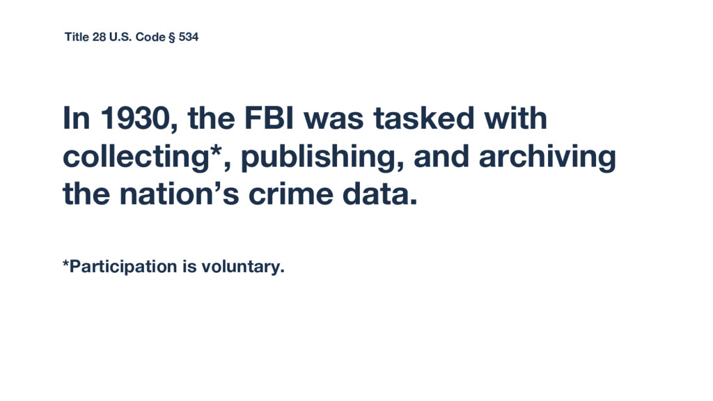 In 1930, the FBI was tasked with collecting*, p...