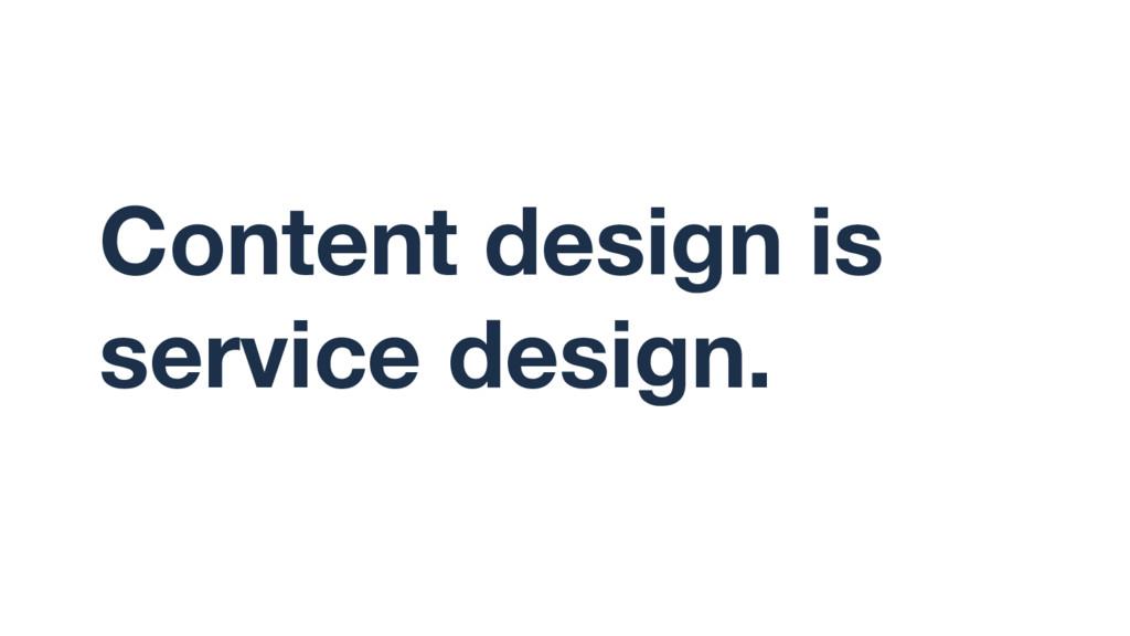 Content design is service design.