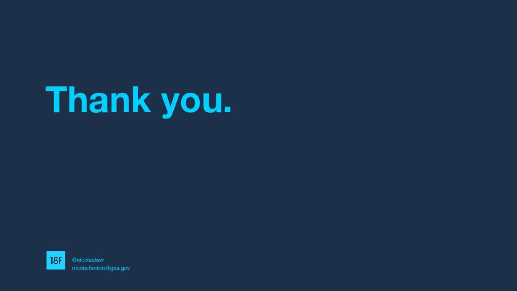 Thank you. @nicoleslaw nicole.fenton@gsa.gov