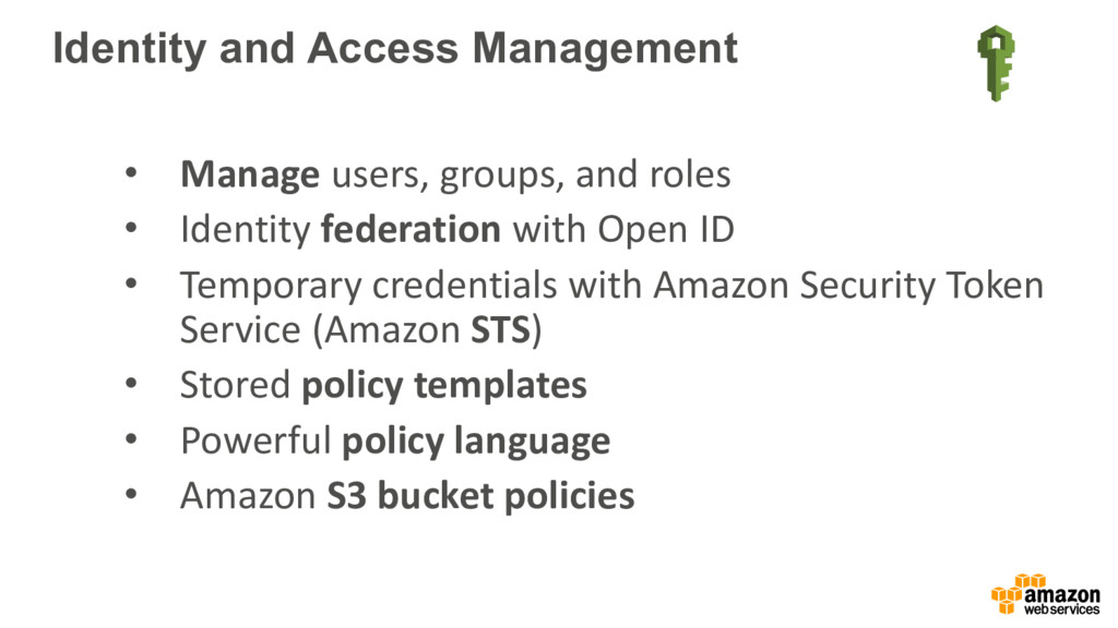 Identity and Access Management • Manage users, ...