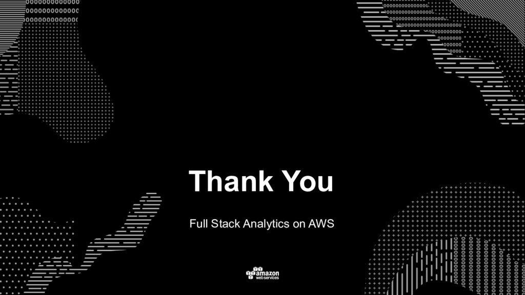 Thank You Full Stack Analytics on AWS