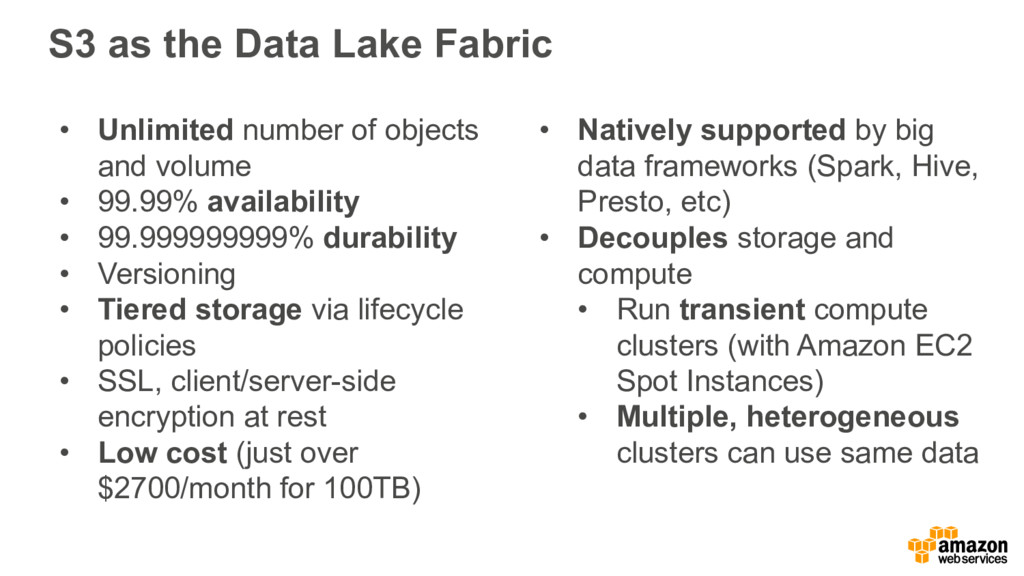 S3 as the Data Lake Fabric • Unlimited number o...