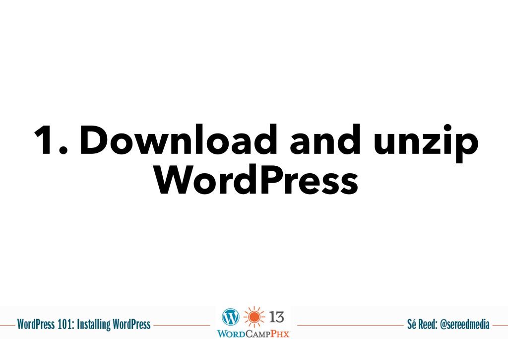 1. Download and unzip WordPress