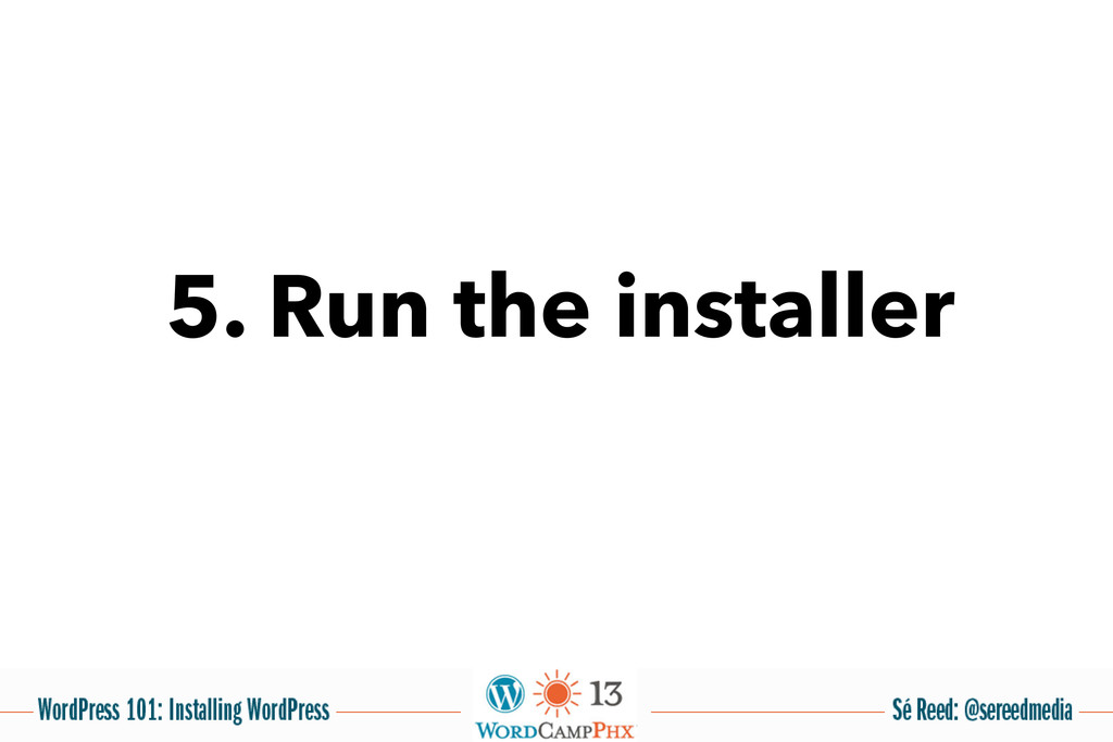 5. Run the installer