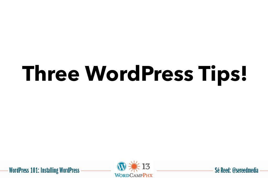 Three WordPress Tips!
